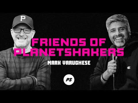 Friends of Planetshakers - Mark Varughese (Part 1)