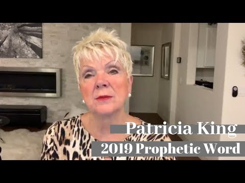Patricia King - 2019 Prophetic Word