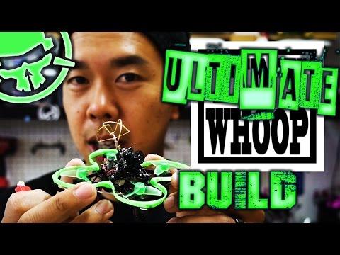 Ultimate Whoop Build - UCemG3VoNCmjP8ucHR2YY7hw
