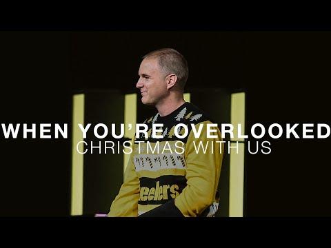Christmas With Us  When You're Overlooked  Luke 2:8-20