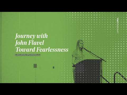 Laura Powell  Journey with John Flavel Toward Fearlessness  TGC Podcast