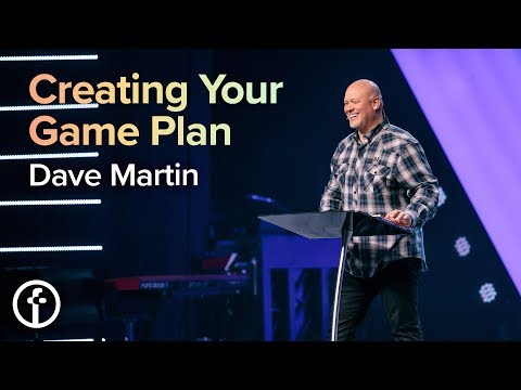 Creating Your Game Plan  Dr. Dave Martin