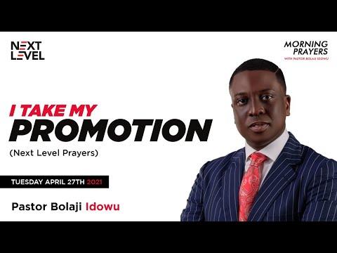 Next Level Prayer  I Take My Promotion   Pst Bolaji Idowu  27th April 2021