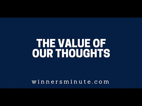 The Value of Our Thoughts  The Winner's Minute With Mac Hammond