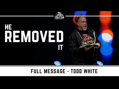 Todd White - He Removed It