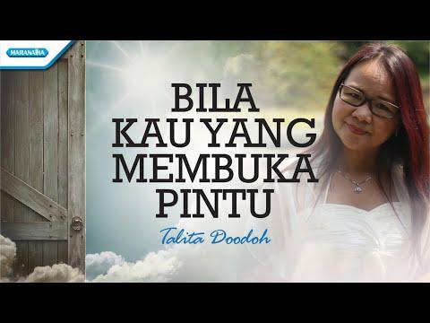 Bila Kau Yang Membuka Pintu -  Talita Doodoh (with lyric)