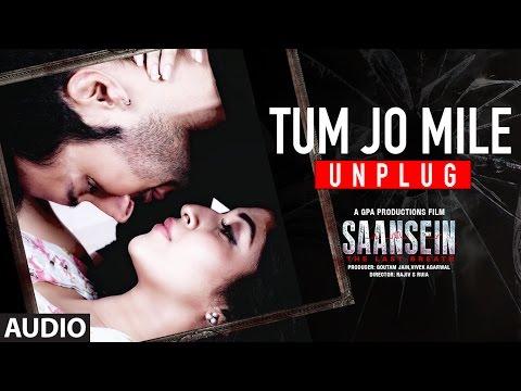 Tum Jo Mile Unplugged Lyrics - Saansein