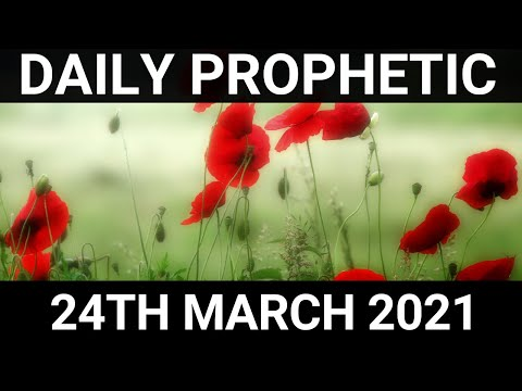 Daily Prophetic 24 March 2021 6 of 7