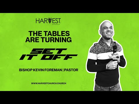 Set It Off - The Tables Are Turning - Bishop Kevin Foreman