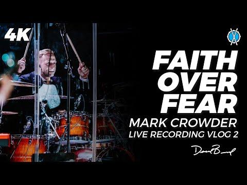 Faith Over Fear // Mark Crowder Live Recording Vlog pt. 2