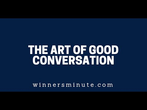 The Art of Good Conversation  The Winner's Minute With Mac Hammond