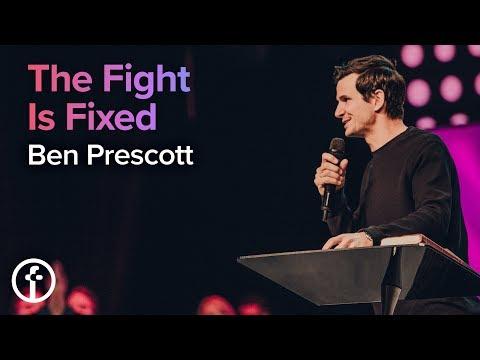 The Fight is Fixed  Pastor Ben Prescott