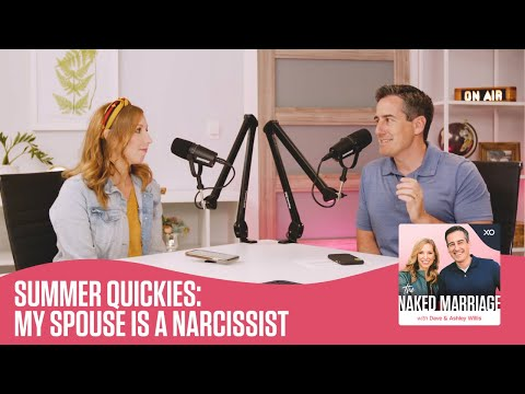 Summer Quickies: My Spouse is a Narcissist  The Naked Marriage Podcast  Dave and Ashley Willis
