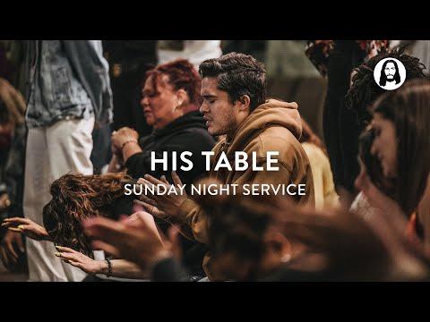 His Table  Michael Koulianos  Sunday Night Service