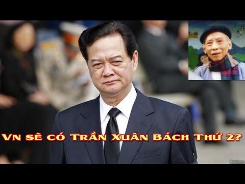 Nguyễn Tấn Dũng sẽ là Trần Xuân Bách thứ hai - Sự thật hay tin đồn nhảm ?