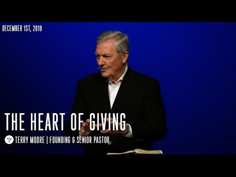 The Heart Of Giving  Terry Moore  Sojourn Church