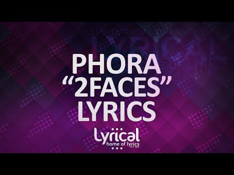 Phora - 2Faces Lyrics - UCnQ9vhG-1cBieeqnyuZO-eQ