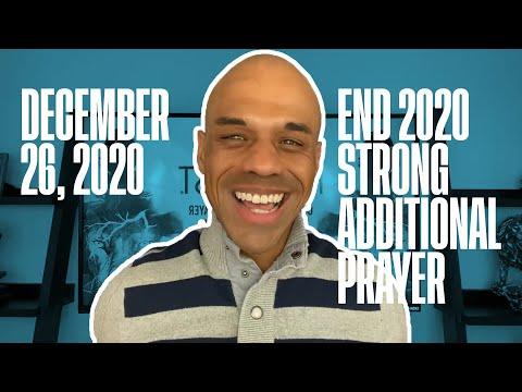 End 2020 Strong Additional Prayer - December 26, 2020 - Bishop Kevin Foreman