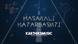 Masakali Matargashti Mashup - karthiksmusic , Classical