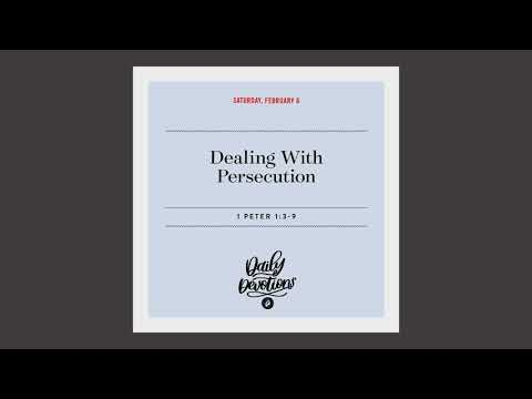 Dealing With Persecution   Daily Devotional