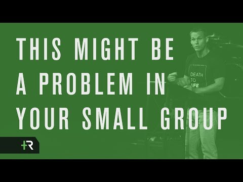 This Might Be A Problem In Your Small Group