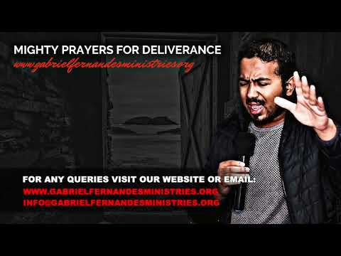 MIGHTY PRAYERS FOR DELIVERANCE WITH EVANGELIST GABRIEL FERNANDES