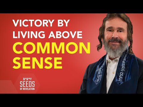 Victory by Living Above Common Sense