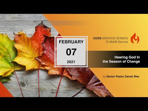 Hearing God In The Season of Change [COOS Weekend Service-Senior Pastor Daniel Wee]