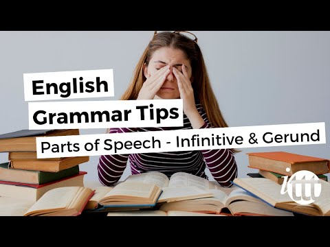 English Grammar Overview - Parts of Speech - Infinitive & Gerund