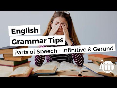 English Grammar Overview - Parts of Speech - Infinitive & Gerund