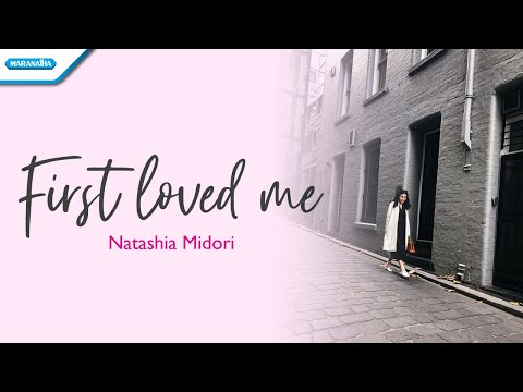 First Loved Me - Natashia Midori (with lyric)