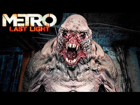 Metro Last Light Redux Gameplay Ranger Hardcore Monsters Ghost Tunnel