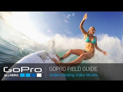 GoPro Field Guide: Understanding Video Modes on HERO4