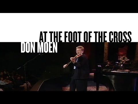At The Foot Of The Cross (Ashes To Beauty) [Official Live Video] - Don Moen