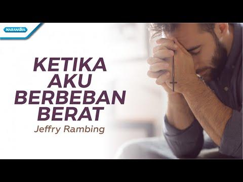 Jeffry Rambing - Ketika Aku Berbeban Berat ( with lyric )