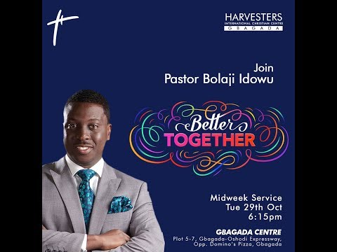 UNBROKEN: Better Together  Pst Bolaji Idowu  Tue 29th Oct, 2019  Midweek Service