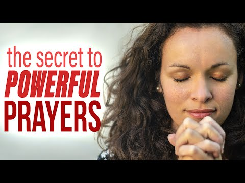 The Secret to Powerful Prayers