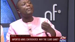 Imported Arms Controversy - Newsfile on Joy News(18-5-19)