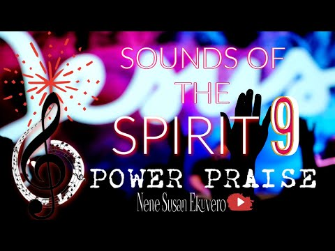 Sounds Of The Spirit 9 Power Praise  Praising God For Yesterday Today And Forever