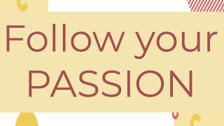 Follow your Passion - Week 2, 2019, LinkedIn #52WeekChallenge