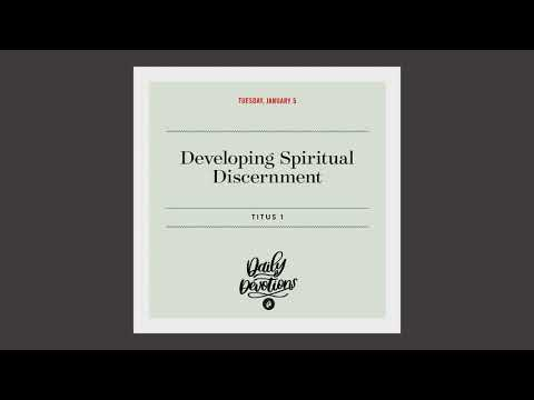 Developing Spiritual Discernment  Daily Devotional
