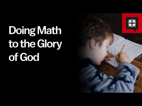 Doing Math to the Glory of God // Ask Pastor John