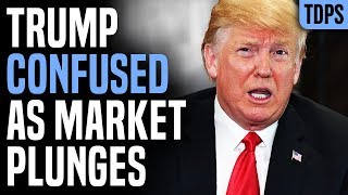 Stock Market RECORD PLUNGE as Trump Increasingly Confused