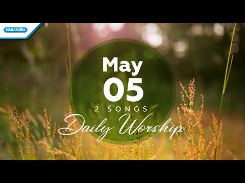 May 5  Roh Kudus Kau Hadir Di Sini - Saat MenyembahMu // Daily Worship