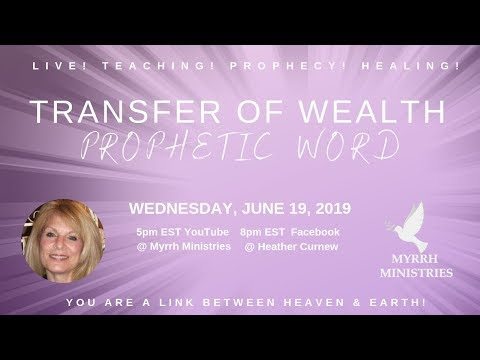 TRANSFER OF WEALTH - Prophetic Word