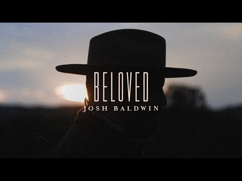 Beloved - Josh Baldwin  Evidence