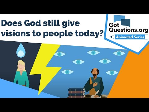 Does God still give visions to people today?