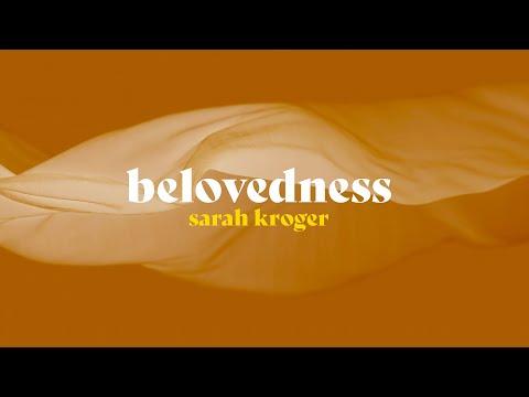 Belovedness - Sarah Kroger (Official Lyric Video)