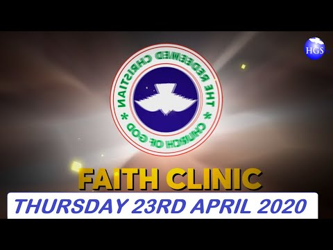 RCCG APRIL 23rd 2020 FAITH CLINIC  STANDING ON THE PROMISES OF GOD