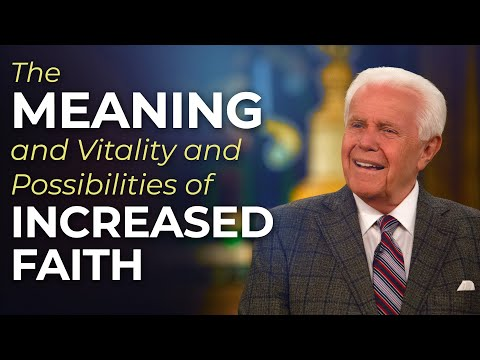 The Meaning and Vitality and Possibilities of Increased Faith (May 2, 2021)  Jesse Duplantis